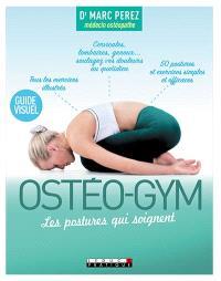 Ostéo-gym, les postures qui soignent : guide visuel
