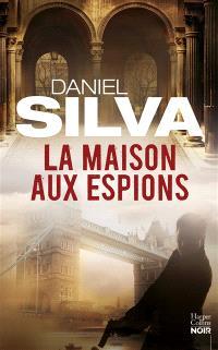 La maison aux espions : une nouvelle mission de Gabriel Allon