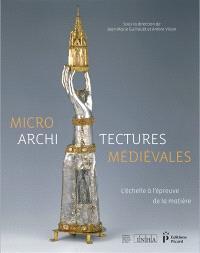 Microarchitectures médiévales : l'échelle à l'épreuve de la matière