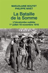 La bataille de la Somme : l'hécatombe oubliée : 1er juillet-18 novembre 1916