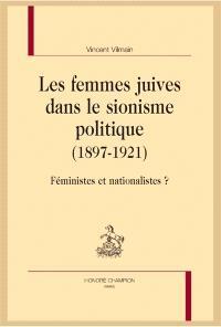Les femmes juives dans le sionisme politique, 1897-1921 : féministes et nationalistes ?