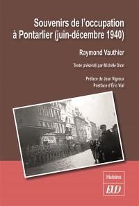 Souvenirs de l'Occupation à Pontarlier : juin-décembre 1940