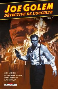 Joe Golem : détective de l'occulte. Volume 1