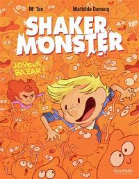 Shaker Monster. Volume 3, Joyeux bazar !