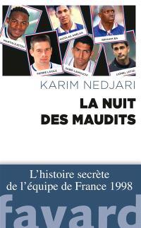 La nuit des maudits : l'histoire interdite de l'équipe de France 1998