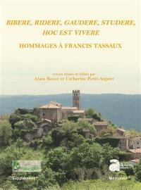 Bibere, ridere, gaudere, studere, hoc est vivere : hommages à Francis Tassaux
