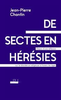 De sectes en hérésies : étapes d'une réflexion sur la dissidence religieuse à travers les âges