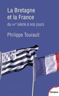 La Bretagne et la France : du XVe siècle à nos jours