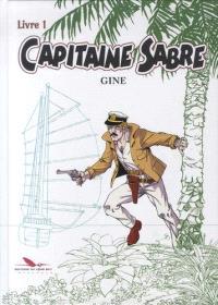 Capitaine Sabre. Volume 1, La croisade des saltimbanques