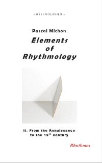Elements of rhythmology. Volume 2, From the Renaissance to the 19th century