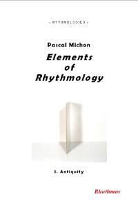 Elements of rhythmology. Volume 1, Antiquity