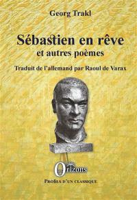 Sébastien en rêve : et autres poèmes