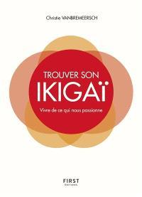 Trouver son ikigaï : vivre de ce qui nous passionne