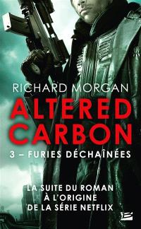 Takeshi Kovacs : Altered carbon. Volume 3, Furies déchaînées