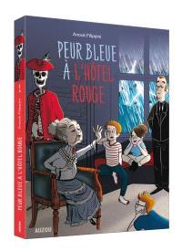 L'hôtel rouge. Volume 2, Peur bleue à l'hôtel rouge