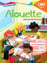 Alouette CM1, cycle 3 : manuel de français : programmes 2016