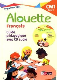 Alouette français, CM1 cycle 3 : guide pédagogique avec CD audio : programmes 2016