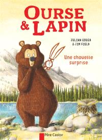 Ourse & lapin, Une chouette surprise