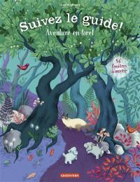 Suivez le guide !. Volume 4, Aventure en forêt