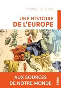 Une histoire de l'Europe : aux sources de notre monde