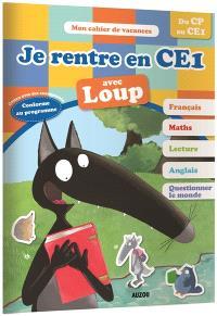Je rentre en CE1 avec Loup : du CP au CE1, 6-7 ans
