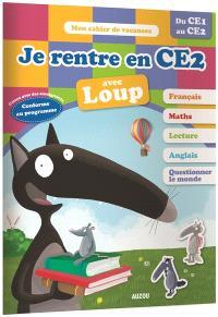 Je rentre en CE2 avec Loup : du CE1 au CE2, 7-8 ans