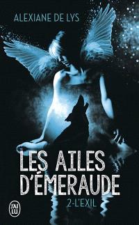 Les ailes d'émeraude. Volume 2, L'exil