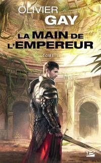 La main de l'empereur. Volume 1