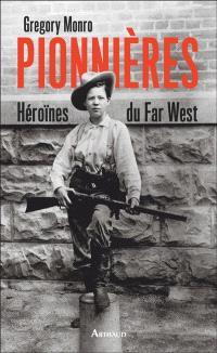 Pionnières : héroïnes du Far West