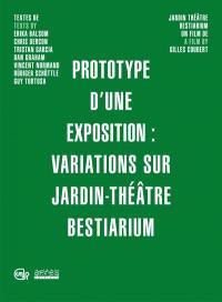 Prototype d'une exposition : variations sur Jardin-Théâtre Bestiarium