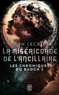 Les chroniques du Radch. Volume 3, La miséricorde de l'ancillaire