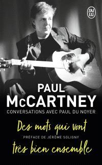 Paul McCartney : des mots qui vont très bien ensemble : conversations avec Paul Du Noyer