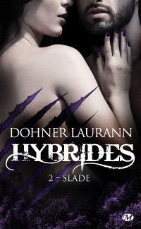 Hybrides. Volume 2, Slade