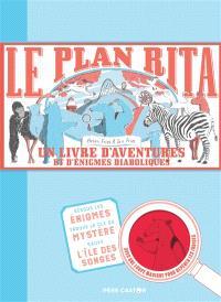 Le plan Rita : un livre d'aventures et d'énigmes diaboliques