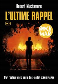 Rock War. Volume 4, L'ultime rappel