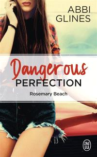 Rosemary Beach, Dangerous perfection
