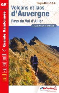 Volcans et lacs d'Auvergne, pays du val d'Allier : plus de 40 jours de randonnée