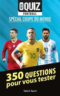 Petit quiz football : spécial Coupe du monde : 350 questions pour vous tester
