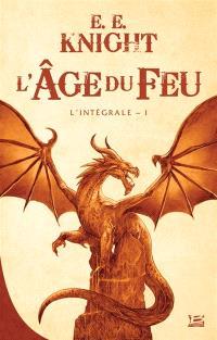 L'âge du feu : l'intégrale. Volume 1