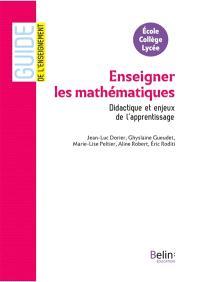 Enseigner les mathématiques : didactique et enjeux de l'apprentissage