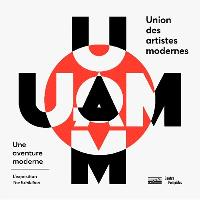 UAM : une aventure moderne : l'exposition = UAM : a modern adventure : the exhibition