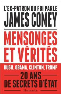 Mensonges et vérités : Bush, Obama, Clinton, Trump : 20 ans de secrets d'Etat