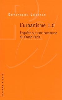 L'urbanisme 1.0 : enquête sur une commune du Grand Paris