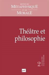Revue de métaphysique et de morale. n° 2 (2018), Théâtre et philosophie