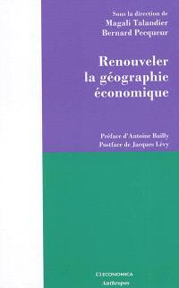 Renouveler la géographie économique