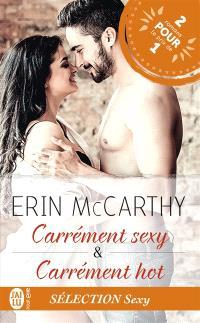 Carrément hot; Carrément sexy : romans