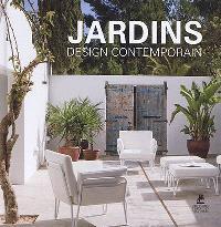 Jardins : design contemporain = Modern garden design = Modernes Gartendesign = Modern tuinieren = Diseno de jardines