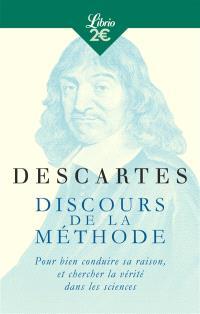 Discours de la méthode : pour bien conduire sa raison, et chercher la vérité dans les sciences