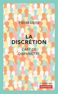 La discrétion : l'art de disparaître