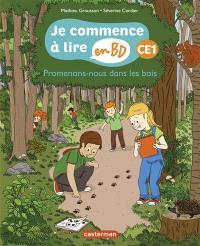 Je commence à lire en BD, Promenons-nous dans les bois : CE1